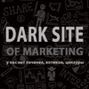 Dark Site Of Marketing