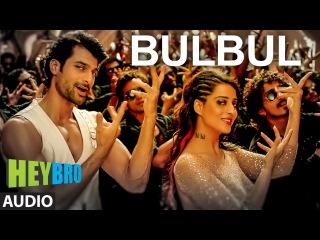'Bulbul' Video Song | Hey Bro | Shreya Ghoshal, Feat. Himesh Reshammiya | Ganesh Acharya