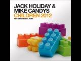 Jack Holiday &amp Mike Candys - Children (Original Higher Level Mix)