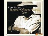 Kurt Maloo - Summer Of Better Times