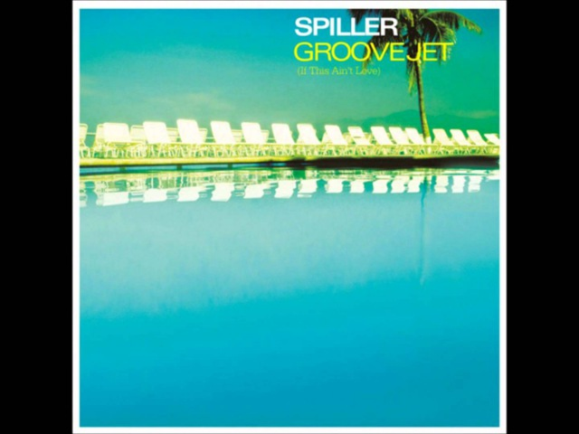 Spiller Feat. Sophie Ellis-Bextor - Groovejet (If This Ain't Love)