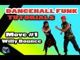 DANCEHALL TUTORIAL Willy Bounce How To Dance w @DancehallFunk &amp @DanceVIDSlive