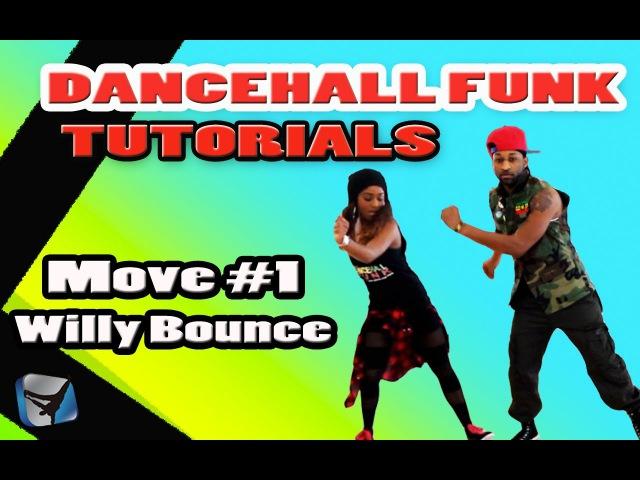 DANCEHALL TUTORIAL | Willy Bounce »How To Dance w/ @DancehallFunk @DanceVIDSlive