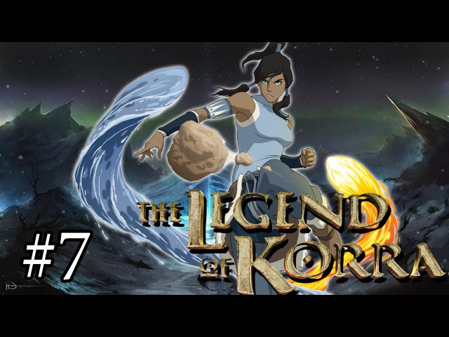 ВОТ ЭТО ДЫРЕНЬ! Прохождение The Legend of Korra 7
