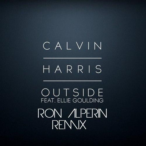 Calvin Harris feat. Ellie Goulding - Outside (Ron Alperin Remix)