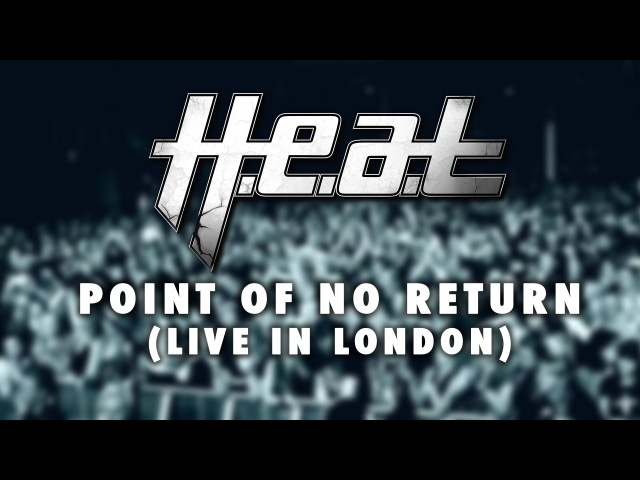 H E A T 'Point Of No Return' from LIVE IN LONDON OUT NOW