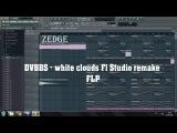 DVBBS - White Clouds FL Studio Remake + FLP