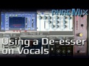 How to use a De esser on vocals