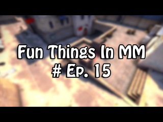 Fun Thing in MM # Ep. 15 - CTs looking for the bomb