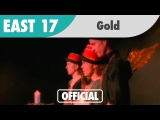East 17 - Gold (Official Music Video)