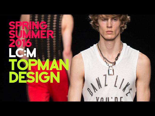 Topman Design Spring/Summer 2016 | London Collections: Men