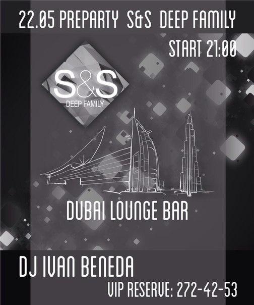 Афиша Владивосток 22.05.2015 Dubai Lounge и pre party от S&S