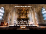 JS Bach Works for Organ Vol.1 - Marie-Claire Alain, Organ of the Martinikerk (Audio video)