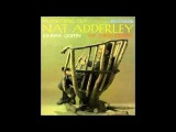 Nat Adderley - I Never Knew I Could Love Anybody