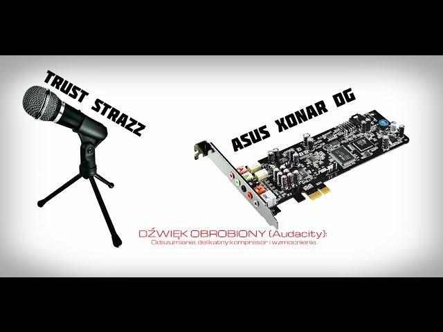 Test Audio: Tani mikrofon (Strazz Trust) Karta dźwiękowa (Asus Xonar DG)