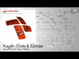 ENTRM052 Kayan Code &amp Esmae - Alive (Stream Noize Remix) Trance