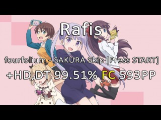 Rafis | fourfolium - SAKURA Skip [Press START] +HD,DT 99.51% FC 593PP
