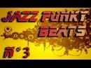 Jazz Funk Beats - Compilation n°3