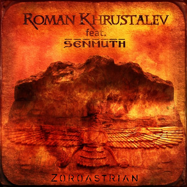 Roman Khrustalev feat. Senmuth - Zoroastrian