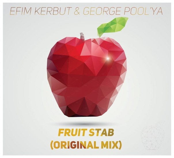 Efim Kerbut & George Pool'ya - Fruit Stab (Original mix)