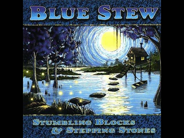 Blue Stew - Bringing Home the Blues