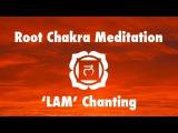 Magical Chakra Meditation Chants for Root Chakra Seed Mantra 'LAM'