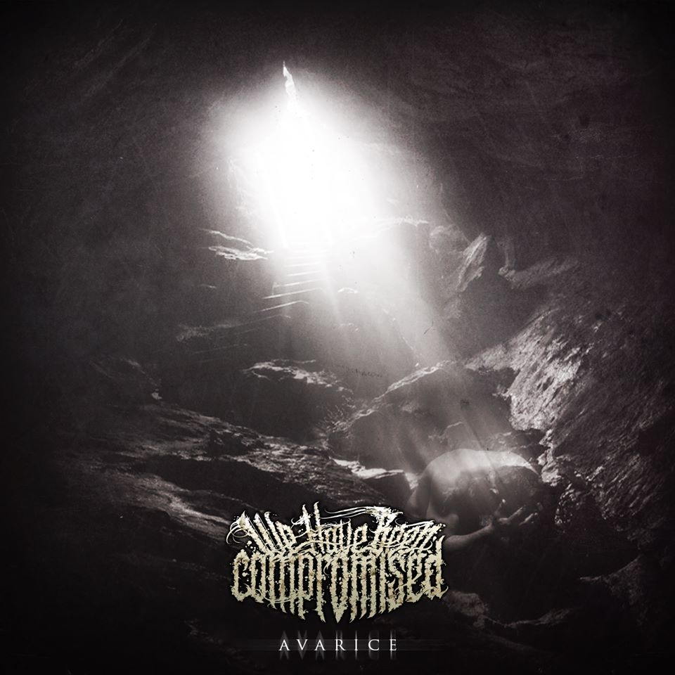 We Have Been Compromised - Avarice [EP] (2015)