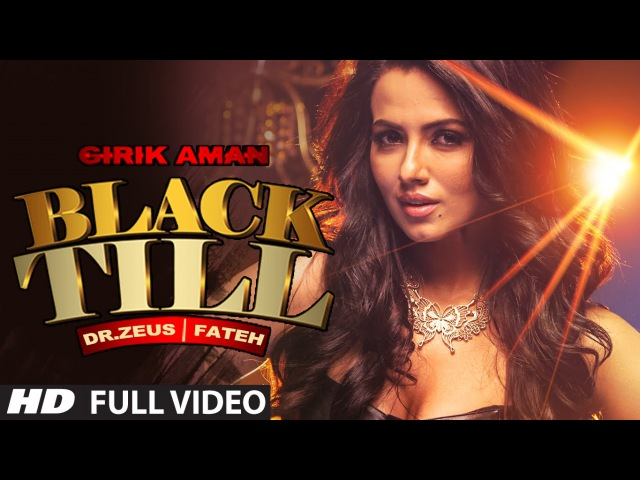 Girik Aman Black Till (Full Video) Dr. Zeus | Fateh | Sana Khaan | Latest Punjabi Song 2015