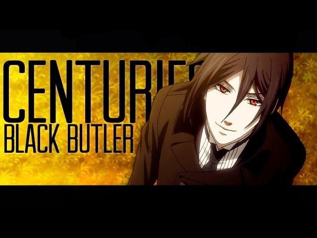 Centuries [Black Butler]