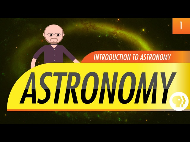 Introduction to Astronomy: Crash Course Astronomy 1