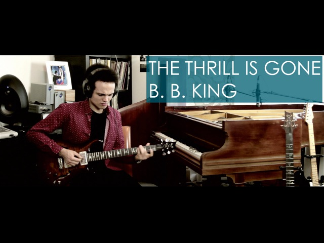 B. B. King - THE THRILL IS GONE - Guitar Cover by Adam Lee (SGS 005)