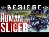 Besiege Gameplay Part 3 - The Human Meat Grinder - Catapult, Grinder - Lets Play Besiege