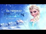 Da Tweekaz - Frozen (Disney Tool) (Official Preview)
