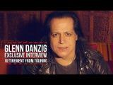 Glenn Danzig 'I Don't Think I'm Going to Tour Anymore'