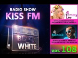 DJ Maniak &amp DJ Tommy Lee - Radio-show Black &amp White 108 выпуск