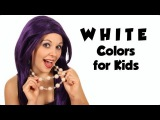 Color White Colors for Kids ~ Tea Time with Tayla