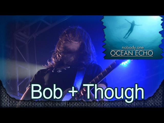 Nobody.one: Bob Though. Презентация альбома OCEAN ECHO. Москва, клуб VOLTA (14.12.2014) 21/21