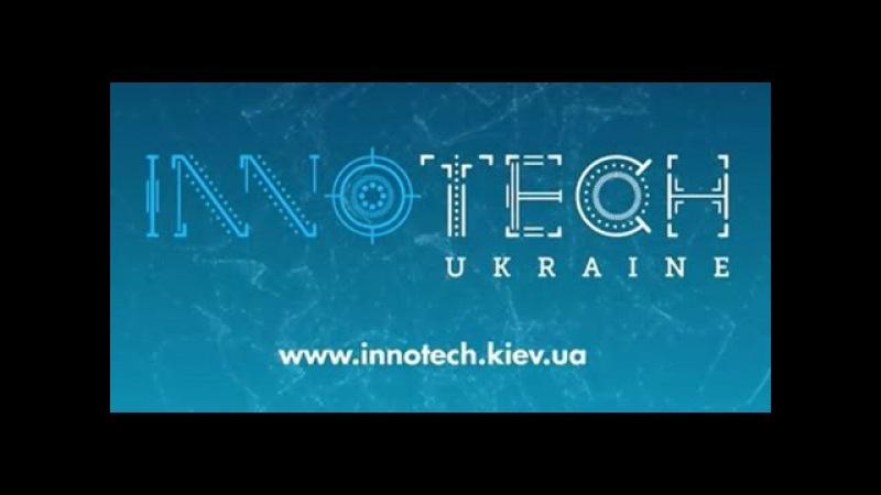 Репортаж с выставки InnoTech Ukraine 2015 форум иноваций и высоких технологий Top-device видео обзор