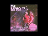 The Layabouts Feat. Omar - As Long As You Believe (Jullian Gomes Remix)