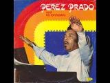 Perez Prado and His Orchestra - Quien Sera