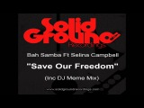 Bah Samba &amp Selina Campbell - Save Our Freedom (Dj Meme Classic Club Mix)