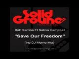 Bah Samba &amp Selina Campbell - Save Our Freedom (Dj Meme Classic Club Mix)