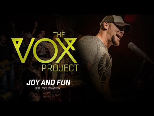 The Vox Project Joy And Fun (feat. Jake Hamilton, Zoe Lilly, Teófilo Hayashi Dwayne Roberts)