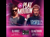 DJ Krec &amp DJ Altuhov - Play Motion #006 (PODCAST)
