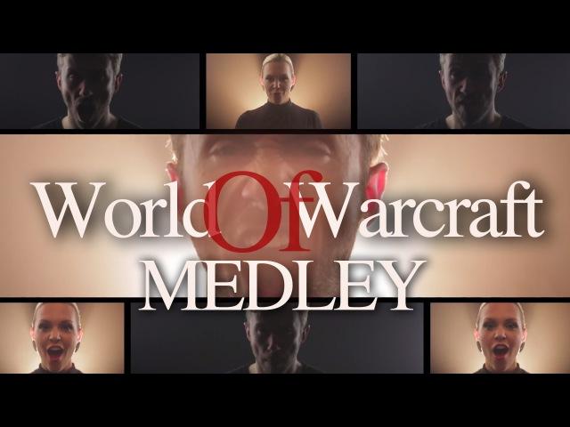 World of Warcraft Medley Peter Hollens feat Evynne Hollens A Cappella