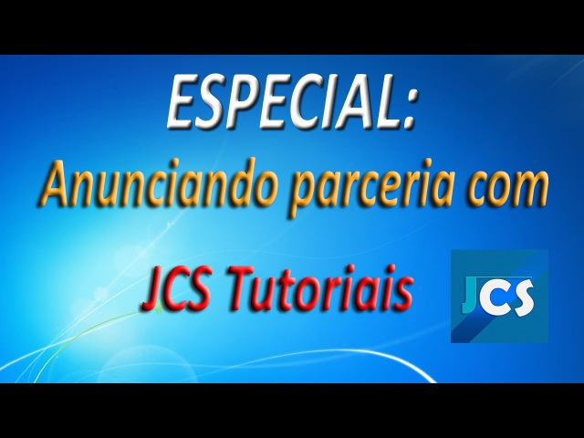 ESPECIAL - Anunciando parceria com JCS Tutoriais (FullHD)