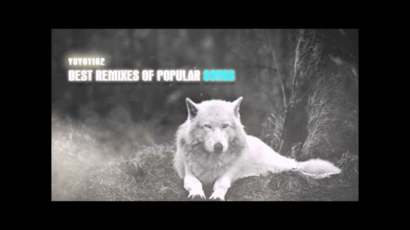 Best Remixes of Popular Songs - 2014 December 6 - [1 Hour] - [15 Popular Songs] - [AWESOME]