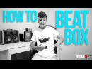 How to Beatbox | Butterscotch
