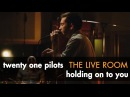 Twenty one pilots Holding On To You captured in The Live Room