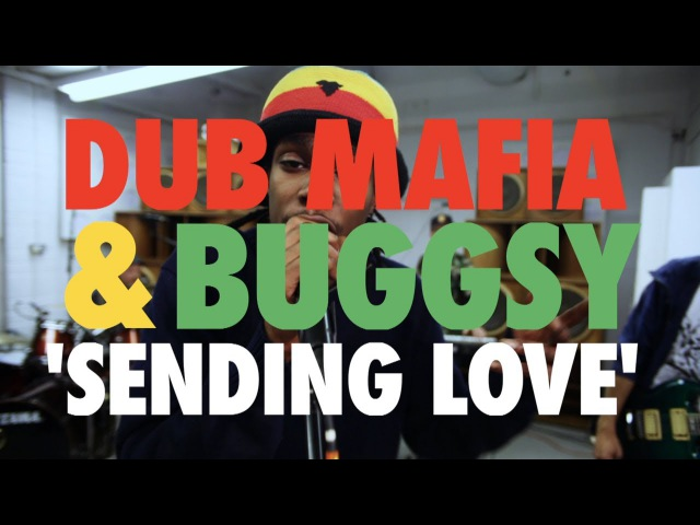 Dub Mafia Buggsy 'Sending Love'